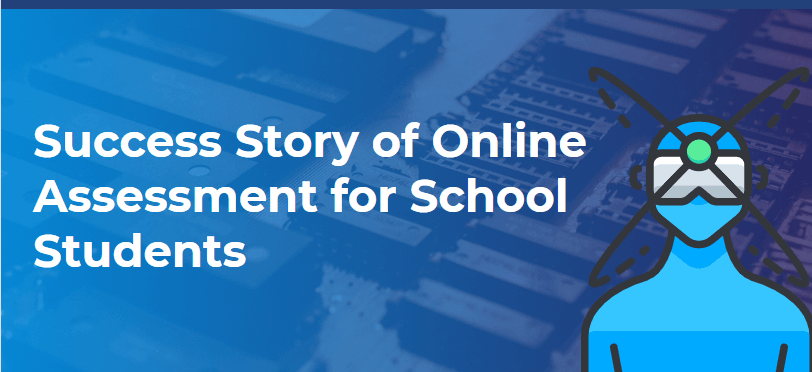 Success story of online exams of school students