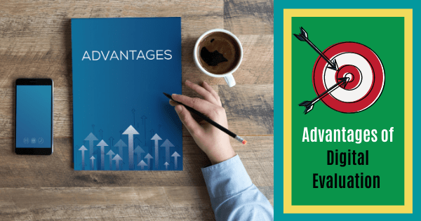 Advantages of Digital Evaluation