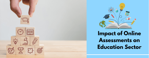 Impact of Online Assessments on education sector