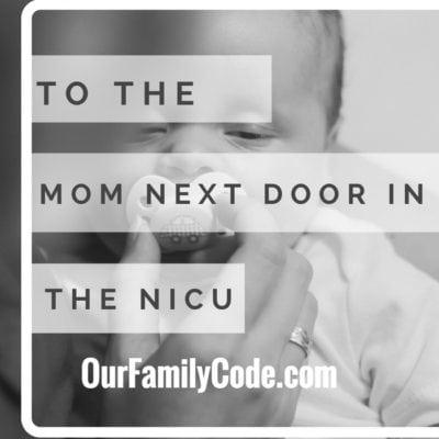 To The Mom Next Door in the NICU