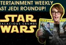 STAR WARS Featured in EW — SALACIOUS CRUMBS Episode LII