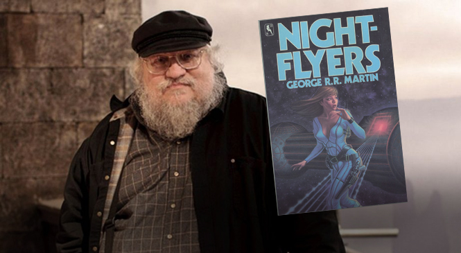 Syfy to Have Its Own George R. R. Martin Series, NIGHTFLYERS