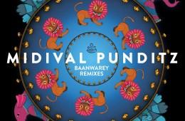 Midival Punditz –  Baanwarey Remixes
