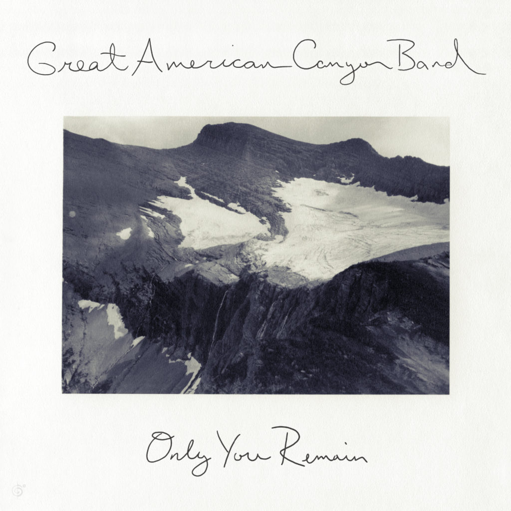 Great American Canyon – Only you remain Out now!