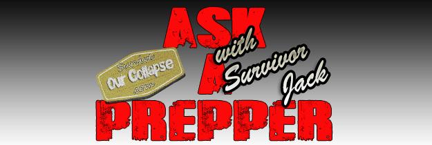 Ask-a-Prepper - SurvivorJack