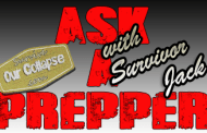 Ask-a-Prepper - SurvivorJack