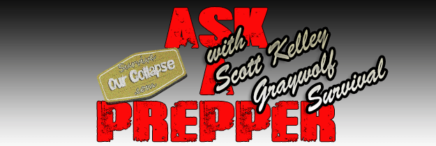 Ask a prepper – Scott of Graywolf Survial