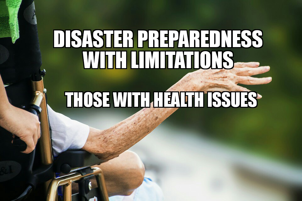Disaster preparedness with limitations: health issues