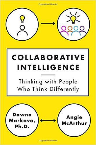 Collaborative Intelligence Thinking with People Who Think Differently Book Cover