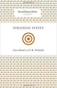 Strategic Intent Gary Hamel and C.K. Prahalad