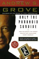 Only the Paranoid Survive How to Exploit the Crisis Points That Challenge Every Company Andrew Grove Intel Book