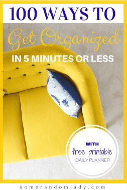 100 WAYS to Get Organized in 5 Minutes