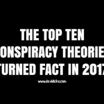 Top ten conspiracy theories turned fact in 2017