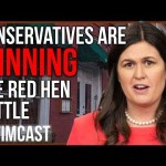 Conservatives Are Winning The Red Hen / Sarah Sanders Battle