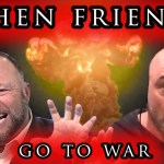 Joe Rogan Versus Alex Jones Part II – When Friends Go To War