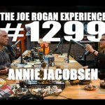 Joe Rogan Experience #1299 – Annie Jacobsen