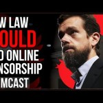 New Law Would End Social Media Censorship, Big Tech Is Outraged