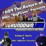 "The Rundown Live #609 – The Return of Mike ""Bigpzone"" Paczesny"