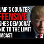Trump's Acquittal Counter Offensive Has Pushed Democrats PANIC To The Limit, They Are About To Break