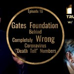 "Gates Foundation Behind Completely WRONG Coronavirus ""Death Toll"" Numbers"