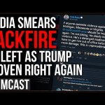 Media Smears Against Trump BACKFIRE As President Is Proven Right AGAIN, Leftists Look INSANE