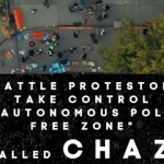 "Seattle Protestors Take control of ""Autonomous Police Free Zone"" Called #CHAZ"