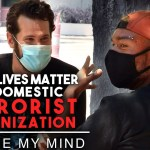 Black Lives Matter is a Domestic Terrorist Organization | Change My Mind