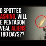 UFO Filmed Crashing To Earth In West Virginia, 180 Days Until The Pentagon Reveals Info On UFOs