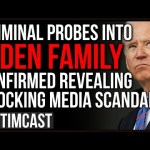 Criminal Probe Into Biden Family CONFIRMED, COVER UP May be The BIGGEST Media Scandal In US History