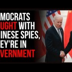 Chinese Communist Party INFILTRATED The US Government At EVERY Level, Democrats CAUGHT With Spies