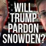 Will Trump Pardon Snowden?