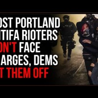 Many Antifa BLM Rioters Will NOT Face Charges In Portland, Democrats Let Them Off With NO Punishment