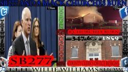 SB277 and 8 Black Churches Burn TheWWShoW