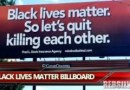 """""""Black lives matter, So let's quit killing each other """" Billboard"""