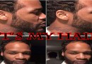 "Jaheim New Hair Do ""It's My Hair"" Worry About Yours"