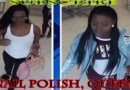 2 Independent Black Queens Wanted for Stealing $2,400 Worth of Nail Polish