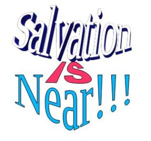 Salvation is Near
