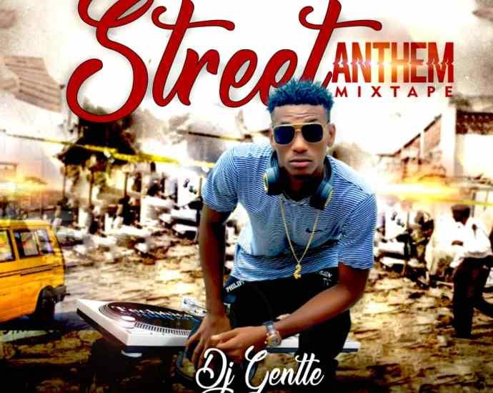 DJ-GENTLE-STREET-ANTHEM-Mixtape-07061636867__-__VirginsMusic.com