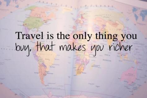 Travel is the only thing you buy that makes you richer - Visit50.com