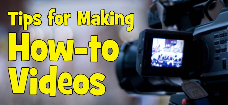 tips for making how-to videos