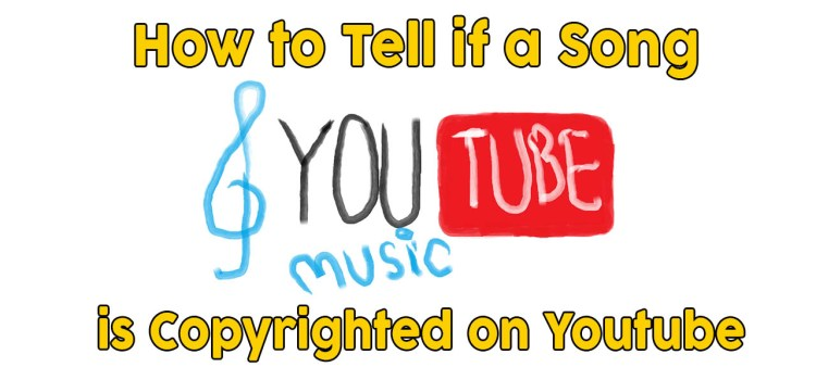 How To Tell If a Song Is Copyrighted on Youtube