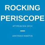 Rocking Periscope with Amiyrah Martin