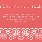 The Dangers of Heart Disease for Women with Chronic Illnesses #GoRed
