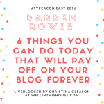 6 Things You Can Do Today That Will Pay Off On Your Blog Forever – Type-A Con East 2016