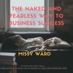 The Naked and Fearless Way to Business Success – Type-A Conference East 2016