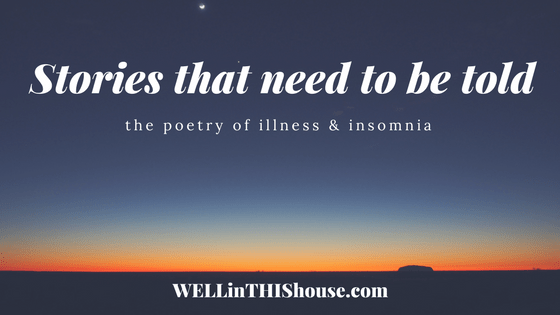 Stories that need to be told: the poetry of illness and insomnia