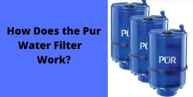 How Does the Pur Water Filter Work