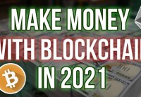 The BEST way to Make Money with Blockchain in