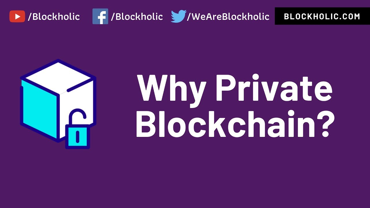 Part  What is the Need of Private Blockchain