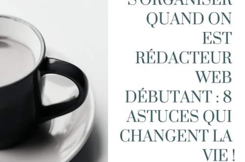 bien-s-organiser-redacteur-web-debutant-8-astuces
